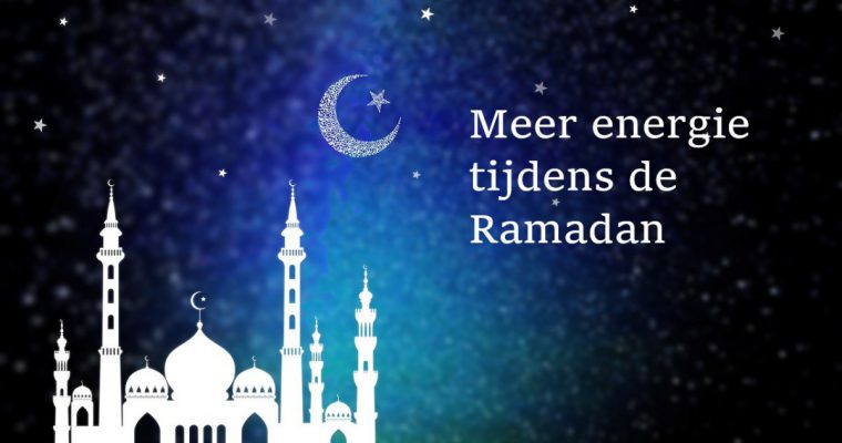 Meer energie tijdens ramadan